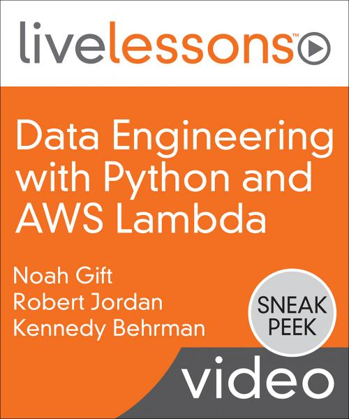 Data Engineering with Python and AWS Lambda LiveLessons